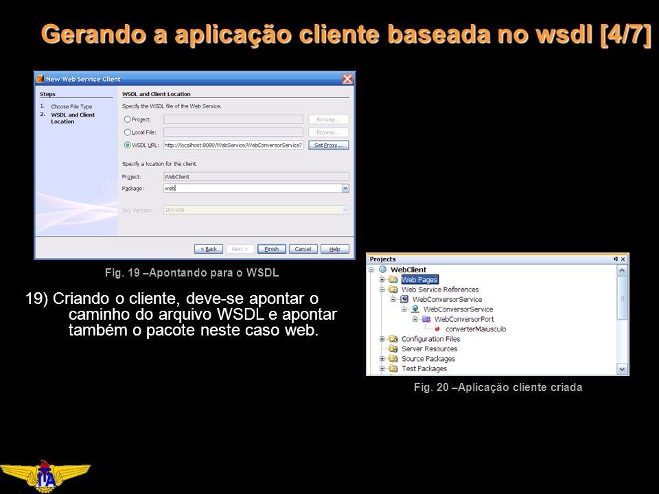 Gerando a aplicação cliente baseada no wsdl [4/7] Fig.