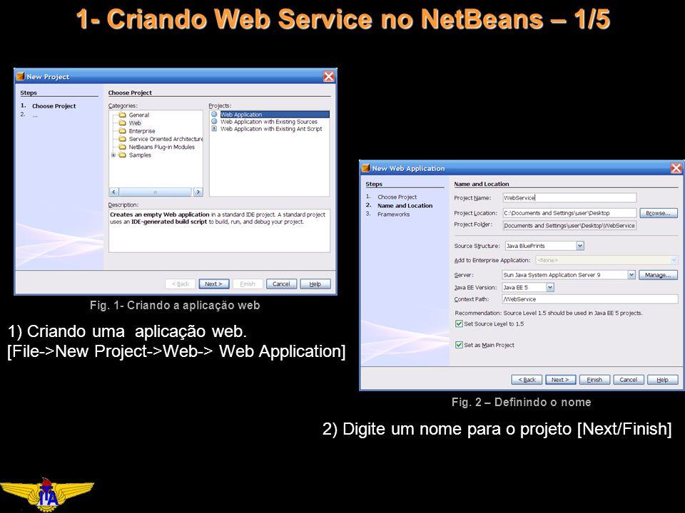 1- Criando Web Service no NetBeans – 1/5 1) Criando uma aplicação web.