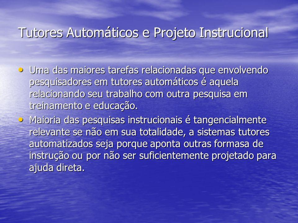 Tutores Automáticos e Projeto Instrucional Uma das maiores tarefas relacionadas que envolvendo pesquisadores em tutores automáticos é aquela relaciona