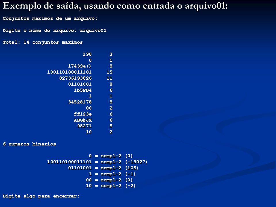 Exemplo de saída, usando como entrada o arquivo01: Conjuntos maximos de um arquivo: Digite o nome do arquivo: arquivo01 Total: 14 conjuntos maximos 19