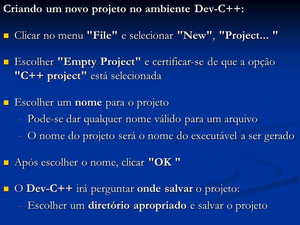Criando um novo projeto no ambiente Dev-C++: Clicar no menu