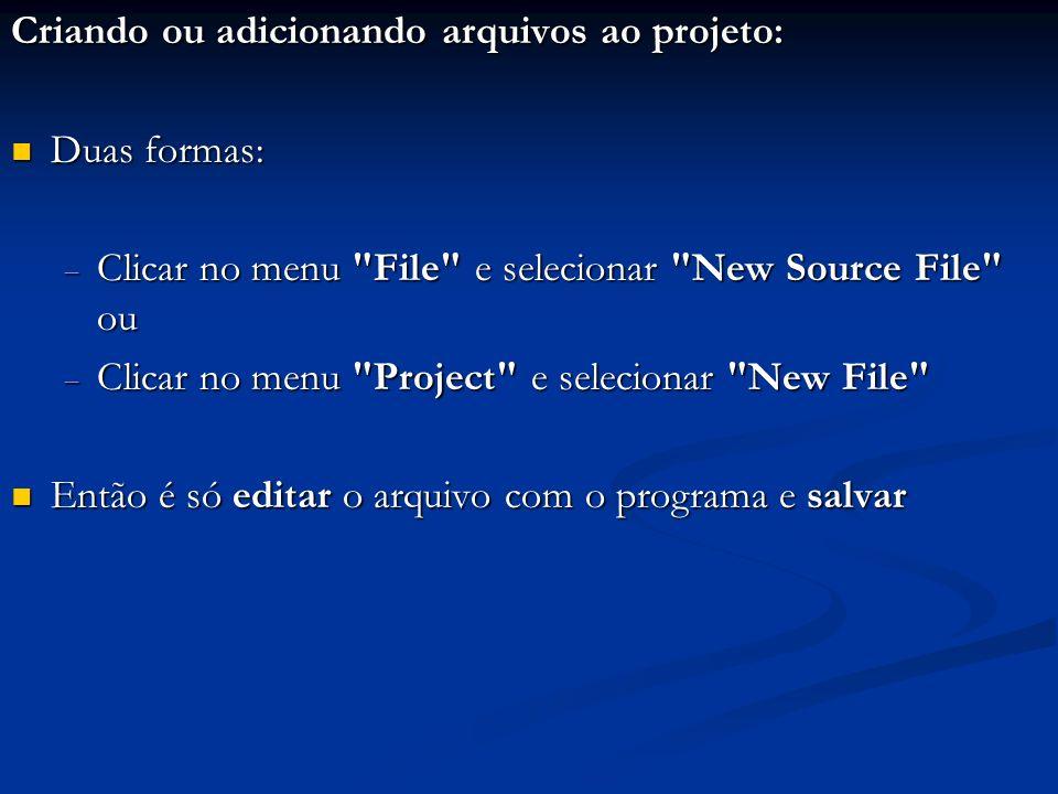 Criando ou adicionando arquivos ao projeto: Duas formas: Duas formas: Clicar no menu
