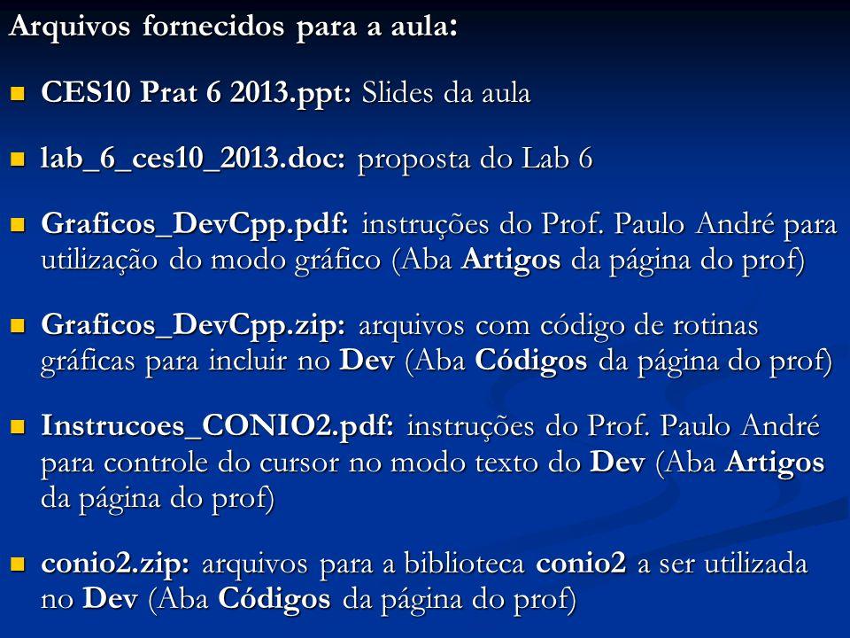 Instalação da Biblioteca BGI no ambiente Dev C++: Arquivos necessários (compactados em Graficos_DevCpp.zip): Arquivos necessários (compactados em Graficos_DevCpp.zip): graphics.h: copiar em C:\Dev-Cpp\include graphics.h: copiar em C:\Dev-Cpp\include libbgi.a: copiar em C:\Dev-Cpp\lib libbgi.a: copiar em C:\Dev-Cpp\lib Uso de projetos: Uso de projetos: Para trabalhar em modo gráfico será necessário utilizar o conceito de projeto Para trabalhar em modo gráfico será necessário utilizar o conceito de projeto Projeto é um container que armazena todos os elementos (arquivos) que compõem um programa Projeto é um container que armazena todos os elementos (arquivos) que compõem um programa