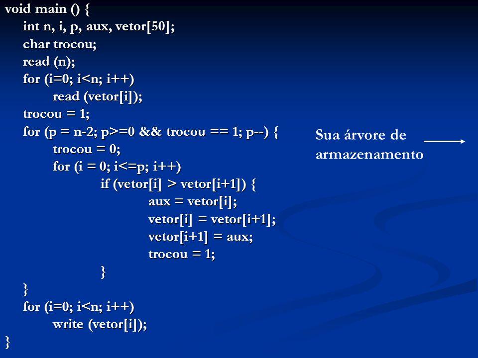 void main () { int n, i, p, aux, vetor[50]; char trocou; read (n); for (i=0; i<n; i++) read (vetor[i]); trocou = 1; for (p = n-2; p>=0 && trocou == 1;