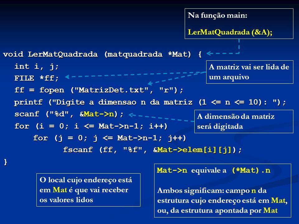 void LerMatQuadrada (matquadrada *Mat) { int i, j; int i, j; FILE *ff; ff = fopen (
