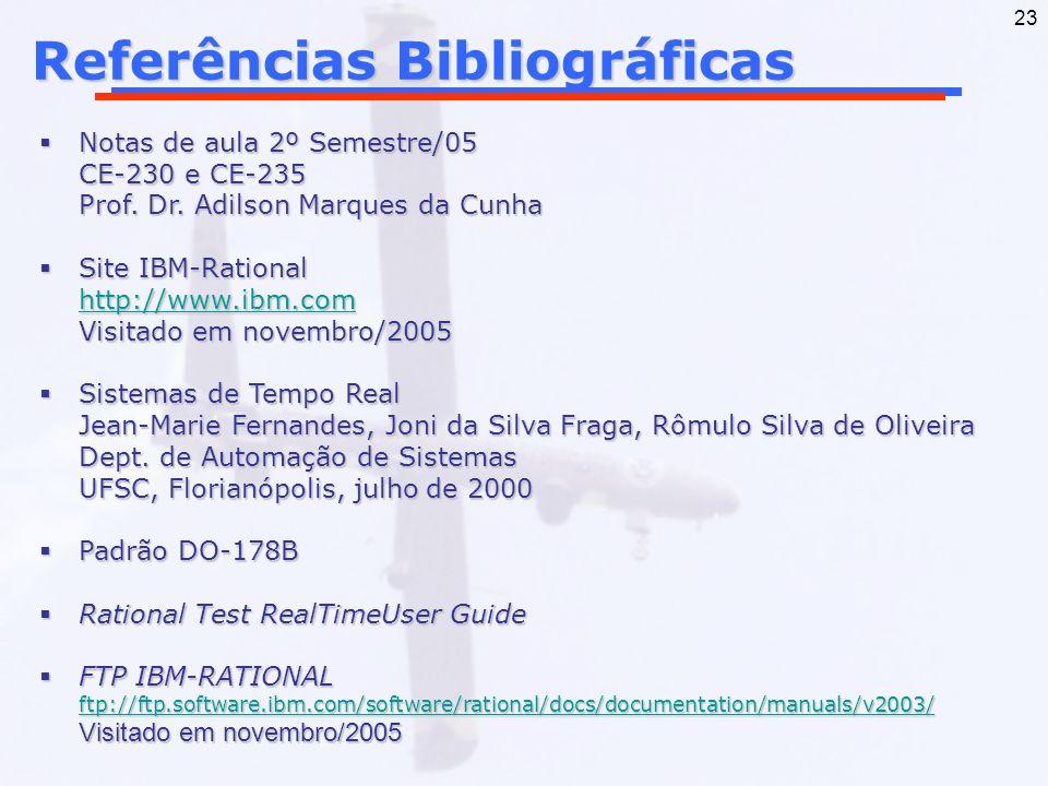23 Referências Bibliográficas Notas de aula 2º Semestre/05 CE-230 e CE-235 Prof. Dr. Adilson Marques da Cunha Notas de aula 2º Semestre/05 CE-230 e CE