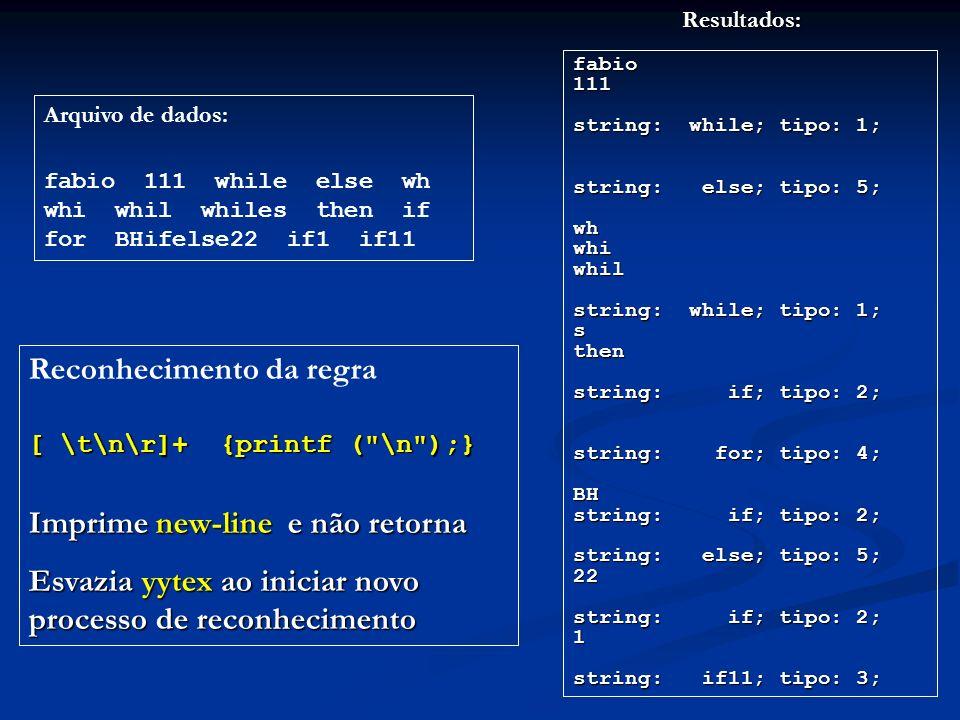 Resultados:fabio111 string: while; tipo: 1; string: else; tipo: 5; whwhiwhil string: while; tipo: 1; sthen string: if; tipo: 2; string: for; tipo: 4;