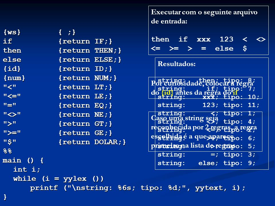 {ws}{ ;} if{return IF;} then{return THEN;} else{return ELSE;} {id}{return ID;} {num}{return NUM;}