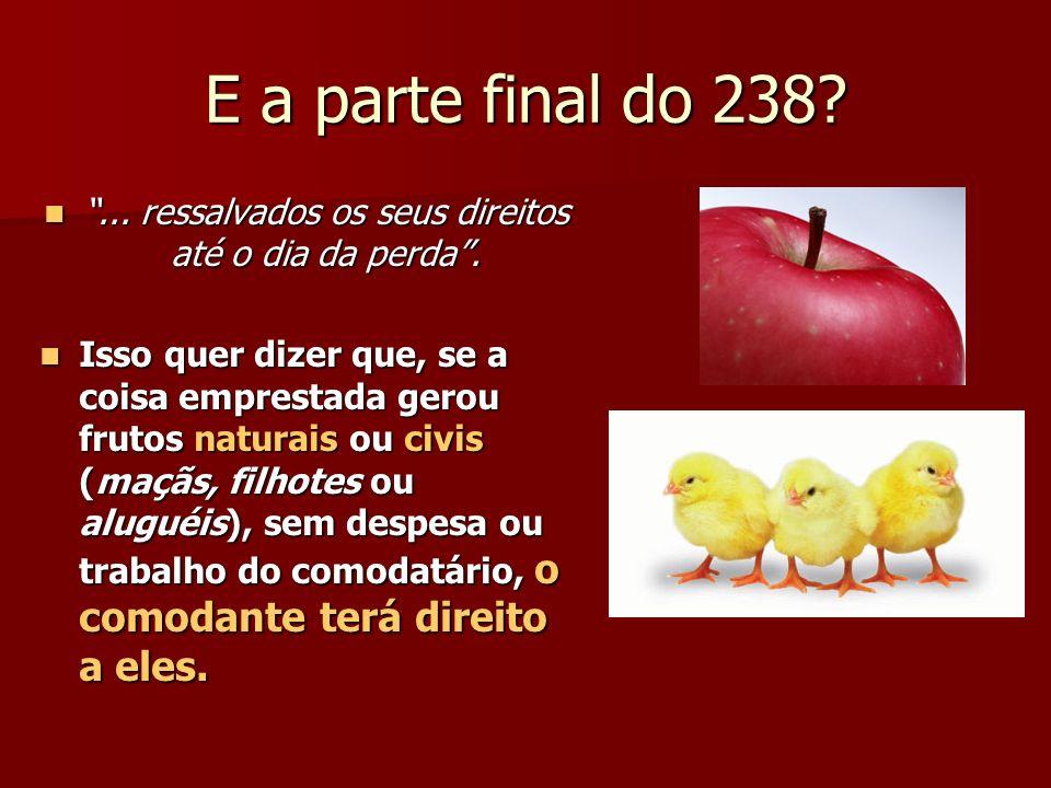 E a parte final do 238 ... ressalvados os seus direitos até o dia da perda....