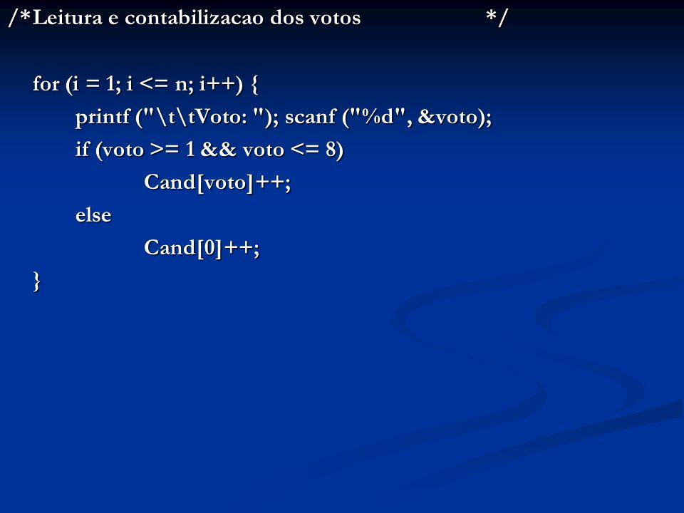 /*Leitura e contabilizacao dos votos*/ for (i = 1; i <= n; i++) { printf (