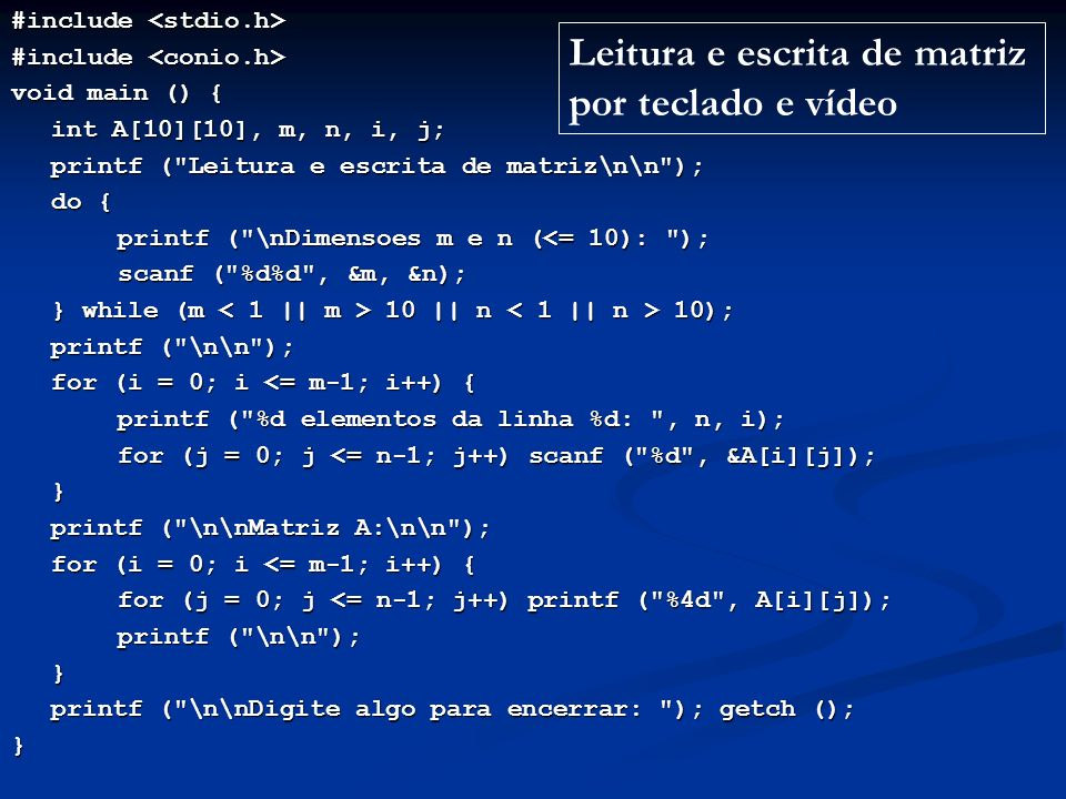 #include #include void main () { int A[10][10], m, n, i, j; printf (