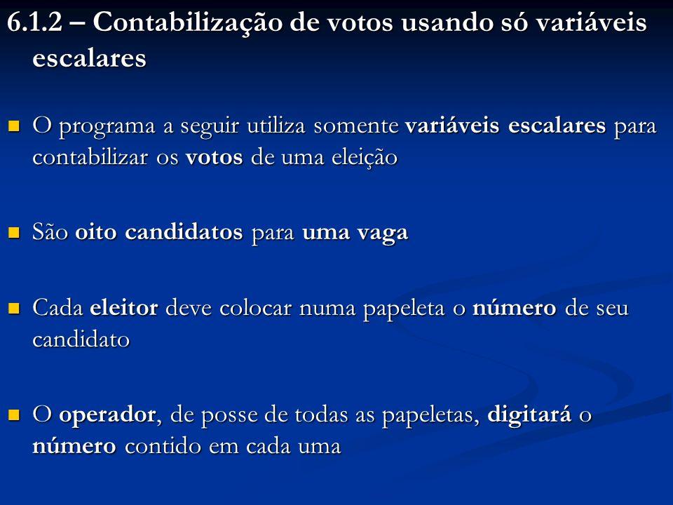 #include #include void main () { /*Declaracoes*/ int n, cand1, cand2, cand3, cand4, cand5, cand6, cand7, cand8, nulos, voto, i; /*Leitura do numero de votos*/ printf ( Apuracao de eleicao:\n\n\tNumero de votos: ); scanf ( %d ,&n); printf ( \n ); E se o número de candidatos fosse maior que 100?