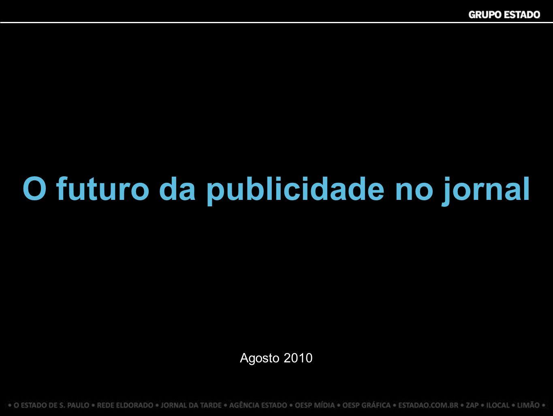 Agosto 2010 O futuro da publicidade no jornal