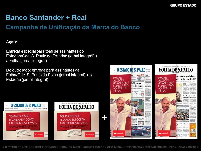 Ação: Entrega especial para total de assinantes do Estadão/Gde. S. Paulo do Estadão (jornal integral) + a Folha (jornal integral). Do outro lado: entr