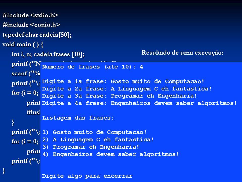 #include #include typedef char cadeia[50]; void main ( ) { int i, n; cadeia frases [10]; printf (