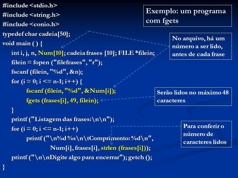 #include #include typedef char cadeia[50]; void main ( ) { int i, j, n, Num[10]; cadeia frases [10]; FILE *filein; filein = fopen (