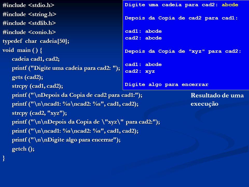 #include #include typedef char cadeia[50]; void main ( ) { cadeia cad1, cad2; printf (