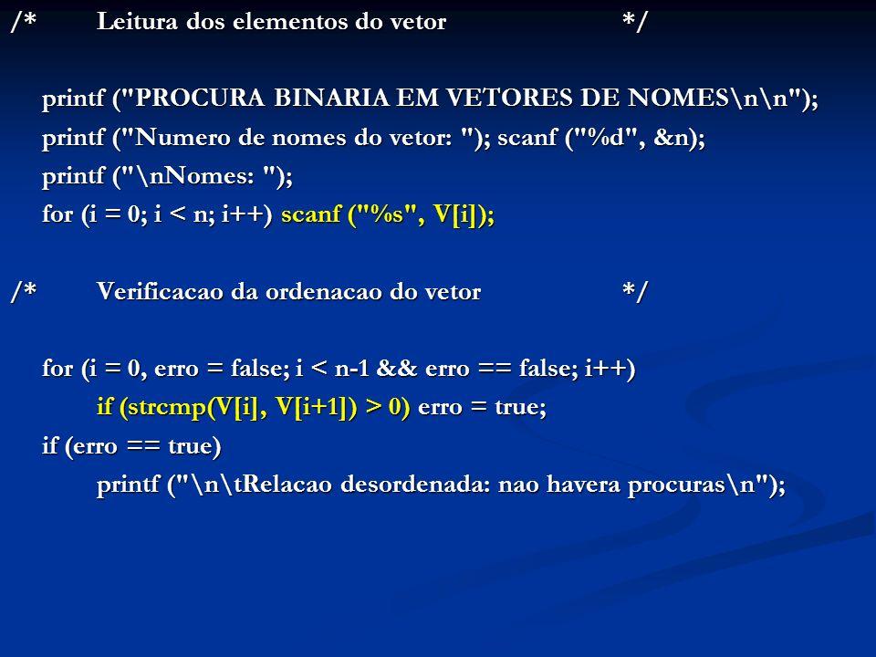 /*Leitura dos elementos do vetor*/ printf (