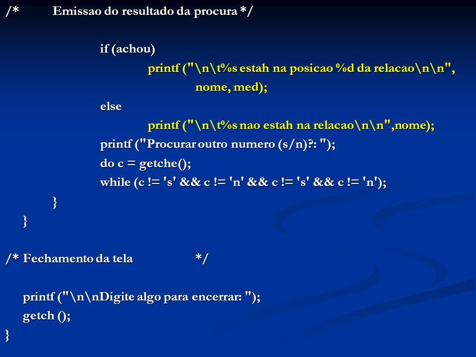 /*Emissao do resultado da procura */ if (achou) printf (