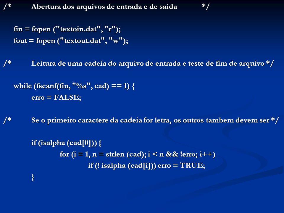 /*Abertura dos arquivos de entrada e de saida*/ fin = fopen (