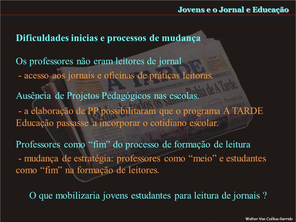 Dificuldades inicias e processos de mudança Jovens e o Jornal e Educação O que mobilizaria jovens estudantes para leitura de jornais .