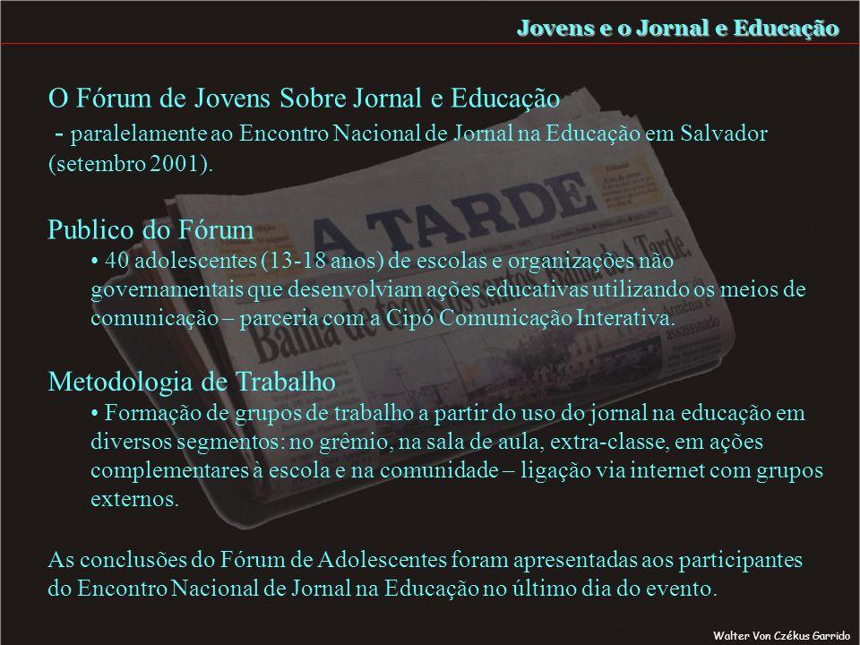 O Fórum de Jovens Sobre Jornal e Educação - paralelamente ao Encontro Nacional de Jornal na Educação em Salvador (setembro 2001).