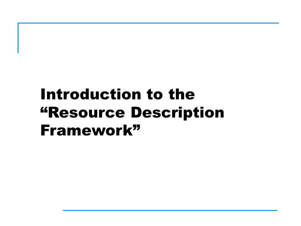 Introduction to the Resource Description Framework