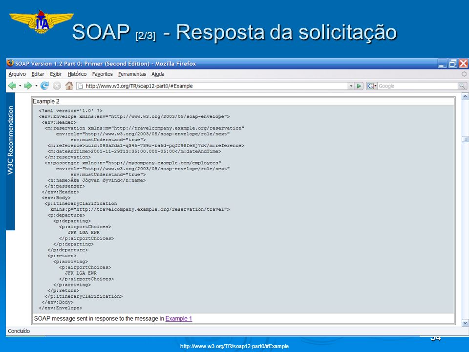 34 SOAP [2/3] - Resposta da solicitação http://www.w3.org/TR/soap12-part0/#Example