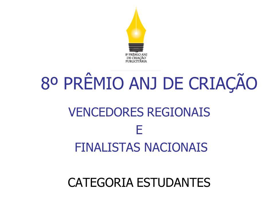 8º PRÊMIO ANJ DE CRIAÇÃO VENCEDORES REGIONAIS E FINALISTAS NACIONAIS CATEGORIA ESTUDANTES