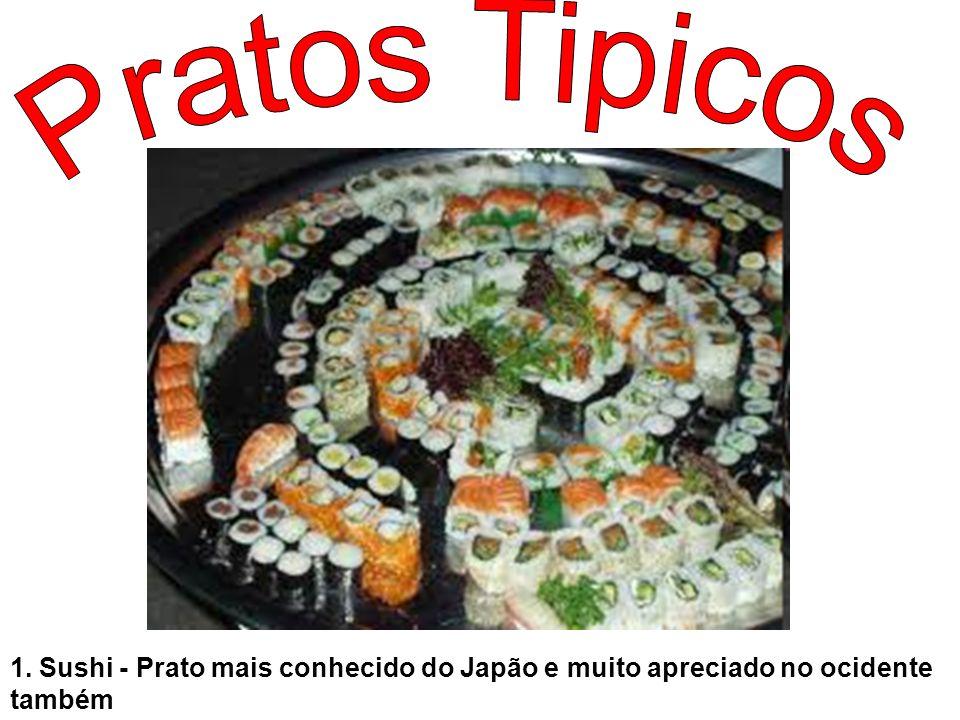 1. Sushi - Prato mais conhecido do Japão e muito apreciado no ocidente também