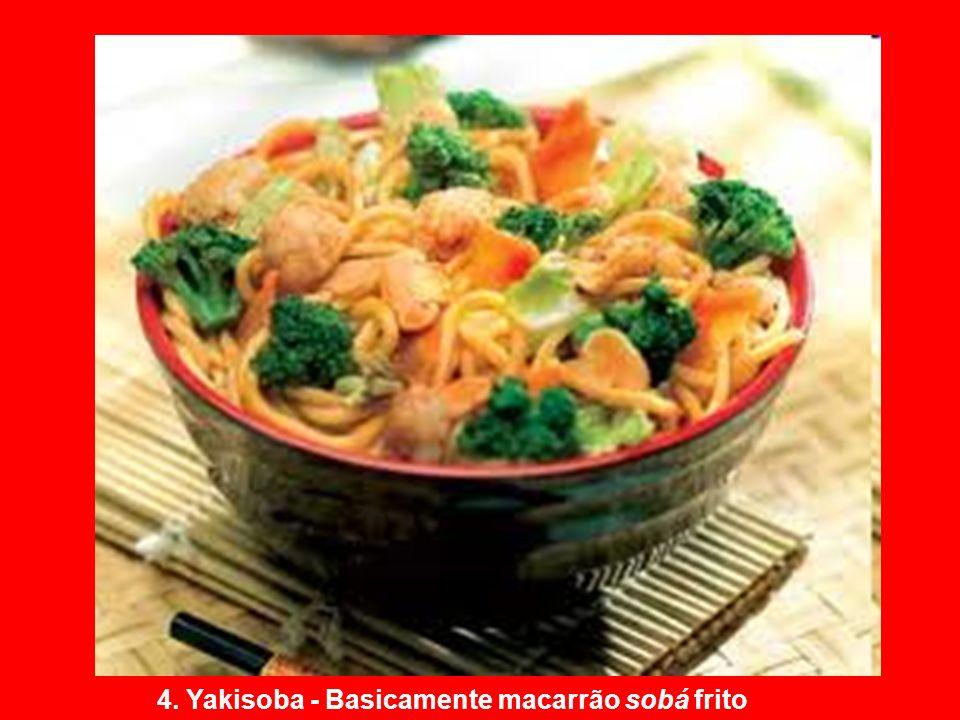 4. Yakisoba - Basicamente macarrão sobá frito