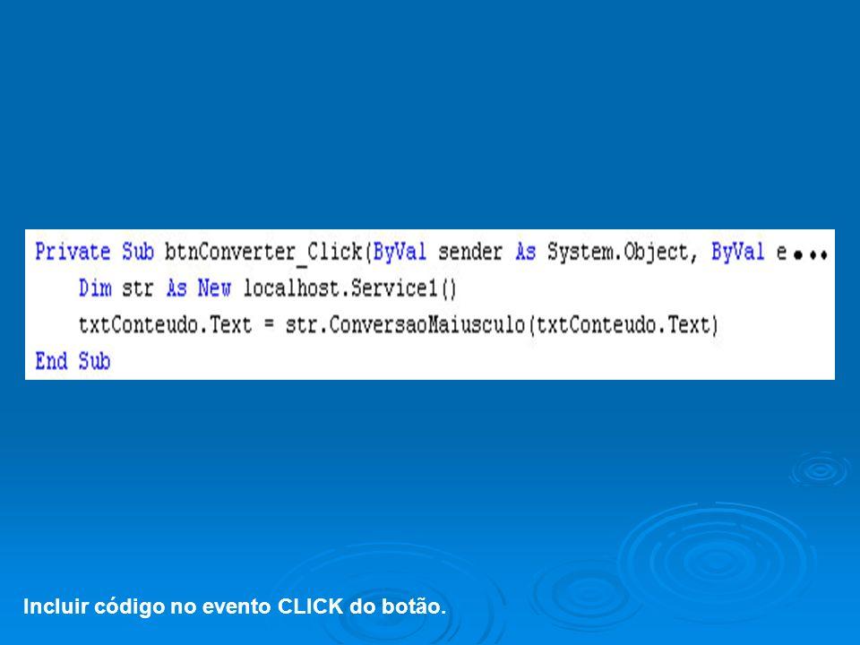 Incluir código no evento CLICK do botão.