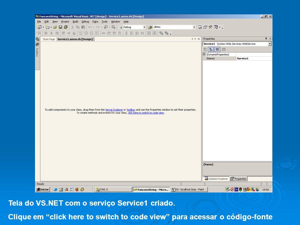 Tela do VS.NET com o serviço Service1 criado. Clique em click here to switch to code view para acessar o código-fonte