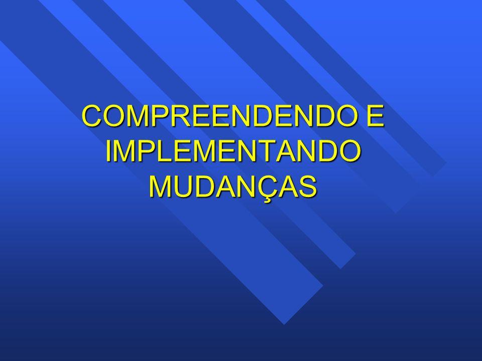 COMPREENDENDO E IMPLEMENTANDO MUDANÇAS