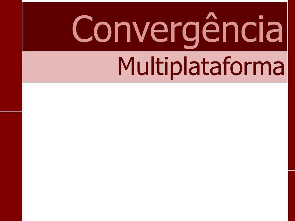 Convergência Multiplataforma