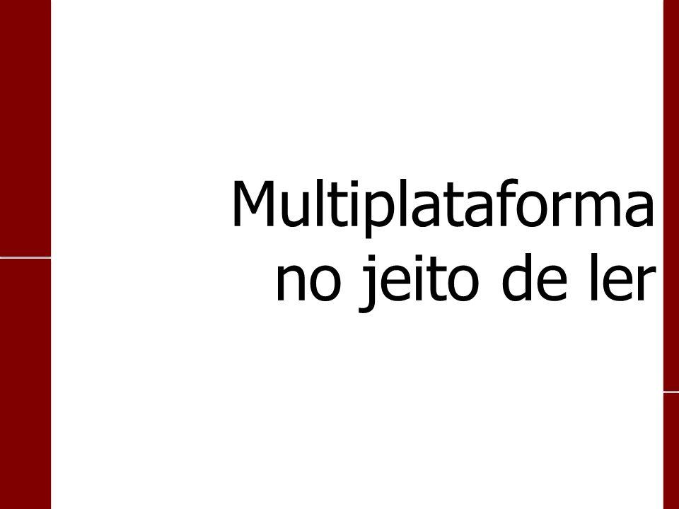Multiplataforma no jeito de ler