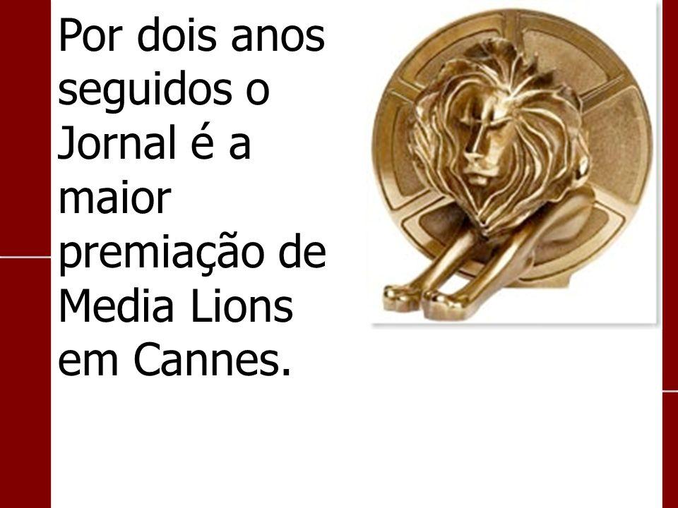 Por dois anos seguidos o Jornal é a maior premiação de Media Lions em Cannes.