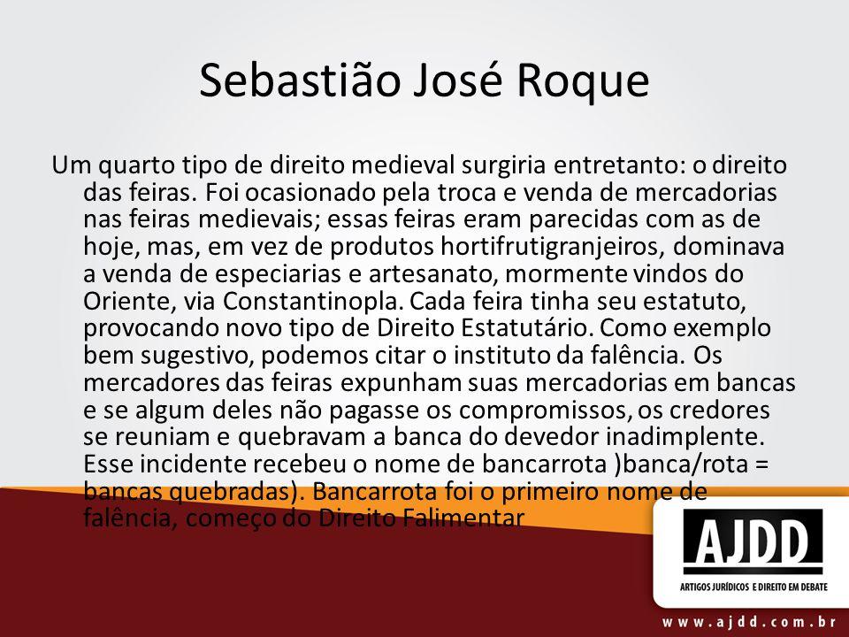 Sebastião José Roque Um quarto tipo de direito medieval surgiria entretanto: o direito das feiras.