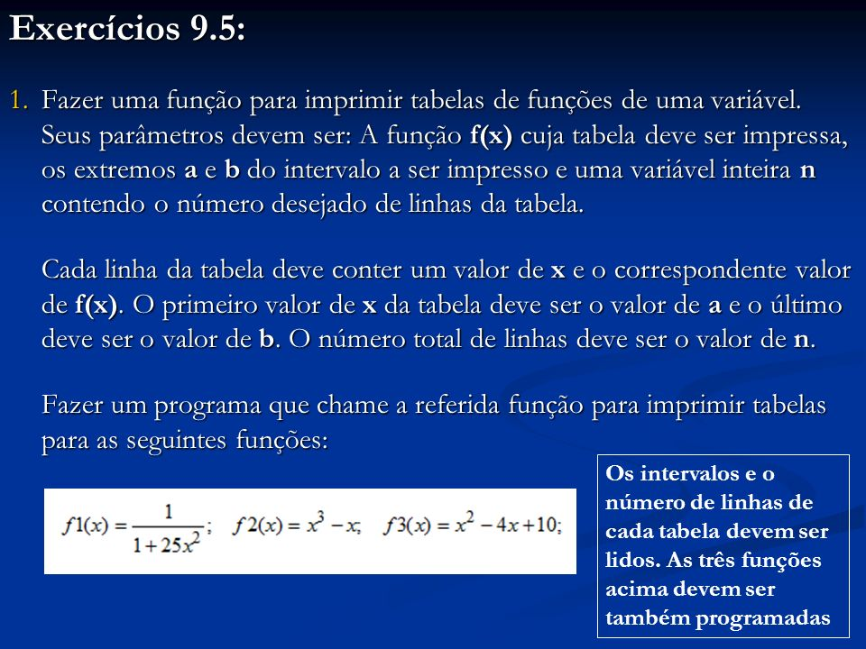 Exercícios 9.5: 1.Fazer uma função para imprimir tabelas de funções de uma variável.