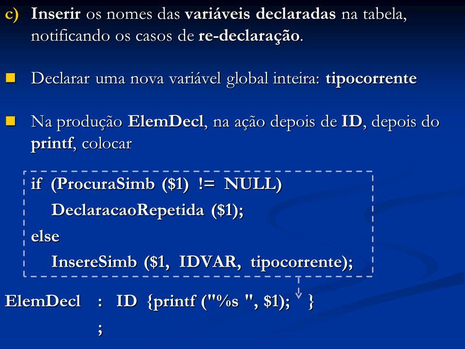 c)Inserir os nomes das variáveis declaradas na tabela, notificando os casos de re-declaração.