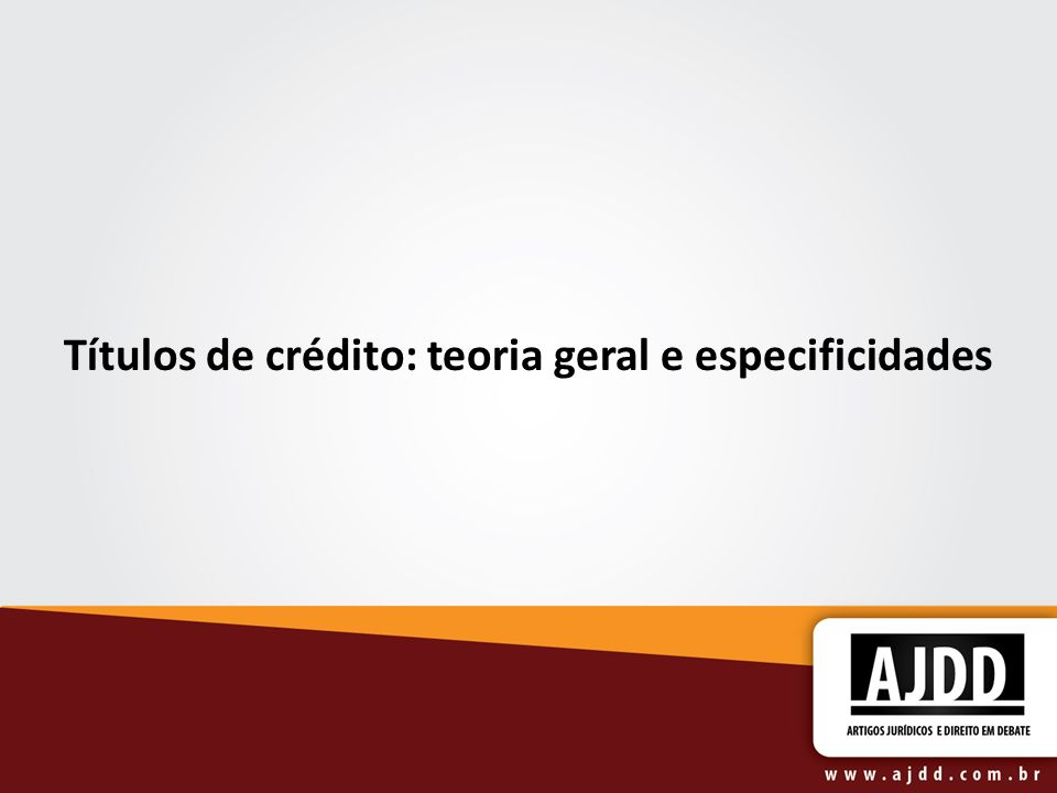 Títulos de crédito: teoria geral e especificidades