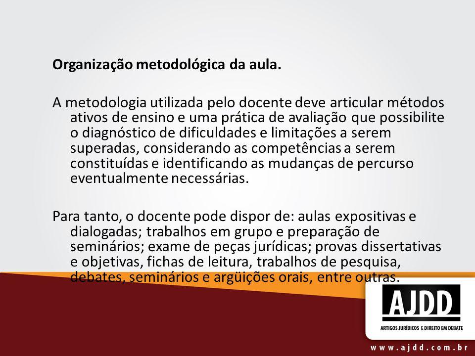 Organização metodológica da aula. A metodologia utilizada pelo docente deve articular métodos ativos de ensino e uma prática de avaliação que possibil