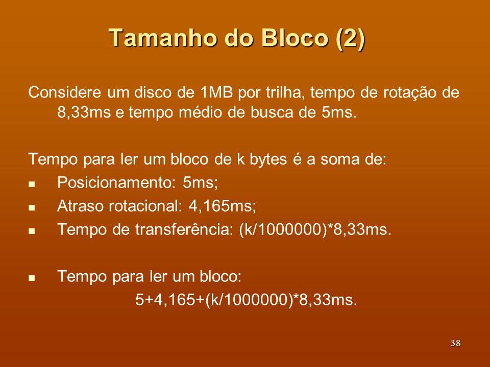 39 Tamanho do Bloco (3) Linha tracejada: qto maior o bloco, mais rápida a tx de transf.