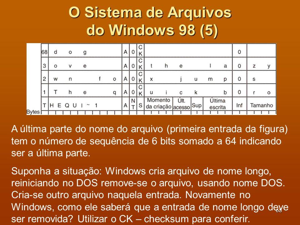 69 O Sistema de Arquivos do UNIX V7 (1) Cada arquivo tem seu i-node (vide slide 28) É possível ter 2 16 diferentes i-node, portanto 64K arquivos Uma entrada de diretório do UNIX V7 (versão inicial do UNIX que ganhou larga distribuição)