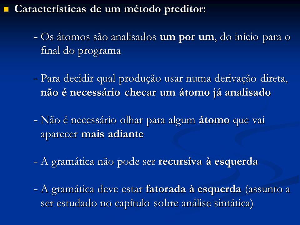 Características de um método preditor: Características de um método preditor: - Os átomos são analisados um por um, do início para o final do programa