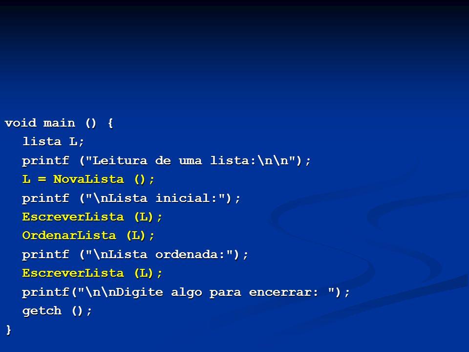void main () { lista L; printf (