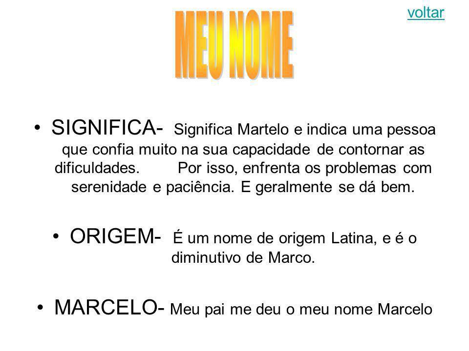SIGNIFICA- Significa Martelo e indica uma pessoa que confia muito na sua capacidade de contornar as dificuldades.Por isso, enfrenta os problemas com s