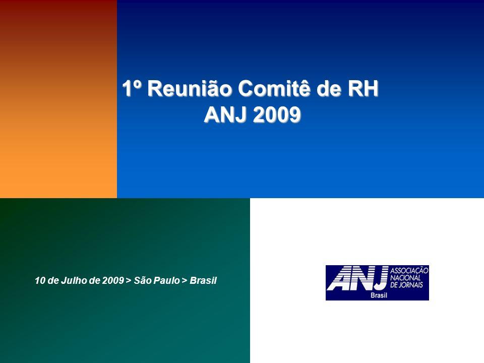10 de Julho de 2009 > São Paulo > Brasil 1º Reunião Comitê de RH ANJ 2009 ANJ 2009