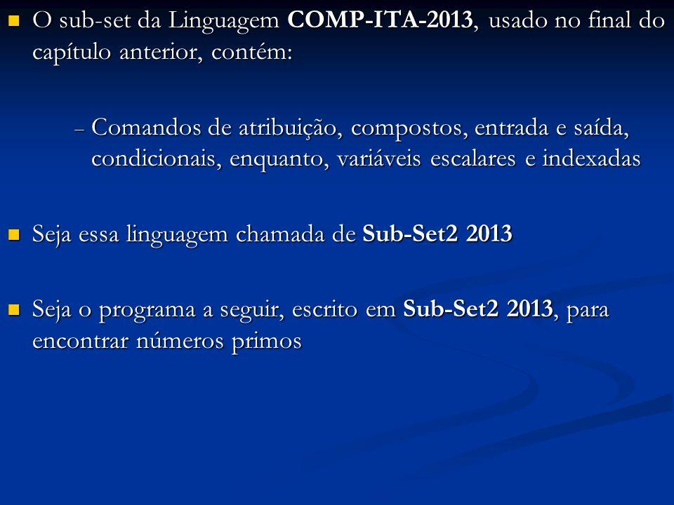 O sub-set da Linguagem COMP-ITA-2013, usado no final do capítulo anterior, contém: O sub-set da Linguagem COMP-ITA-2013, usado no final do capítulo an