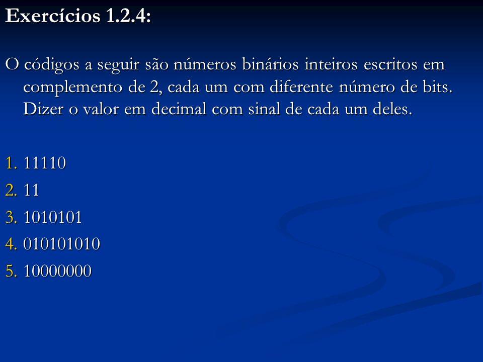 1.2.5 – Representação de números reais no computador Qualquer número real x pode ser colocado na forma Qualquer número real x pode ser colocado na forma x = 0.mantissa * base expoente Mantissa, base e expoente podem estar escritos em qualquer base Mantissa, base e expoente podem estar escritos em qualquer base Aqui, por razões didáticas, base e expoente serão expressos em base 10 Aqui, por razões didáticas, base e expoente serão expressos em base 10
